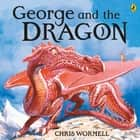 George and the Dragon 電子書籍 by Christopher Wormell