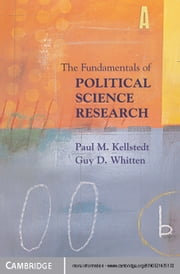 The Fundamentals of Political Science Research ebook by Paul M. Kellstedt,Guy D. Whitten