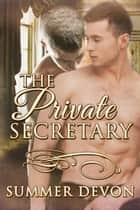 The Private Secretary ebook by Summer Devon