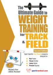The Ultimate Guide to Weight Training for Track & Field ebook by Rob Price