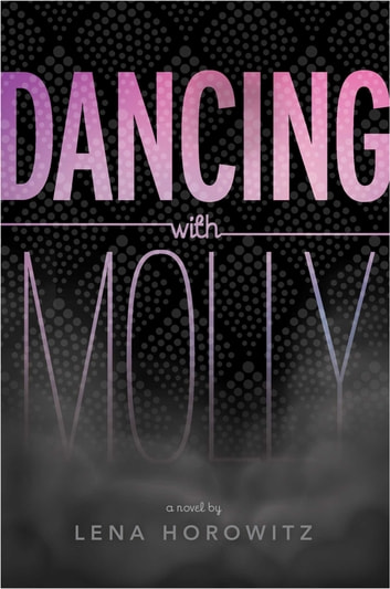 Dancing with Molly ebook by Lena Horowitz