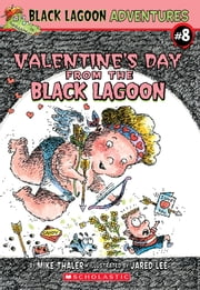 Valentine's Day from the Black Lagoon ebook by Mike Thaler,Jared Lee