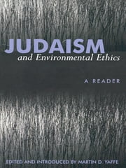 Judaism And Environmental Ethics - A Reader ebook by Martin D. Yaffe