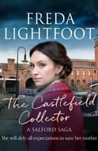 The Castlefield Collector ebook by Freda Lightfoot