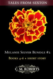 Melanie Silver Bundle #2 (Books 4-6 + Short Story) ebook by C. M. Roberts