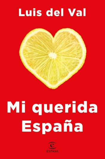 Mi querida España ebook by Luis del Val