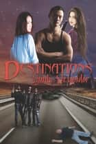 Destinations ebook by Lyndi Alexander