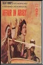 Affair in Araby ebook by Talbot Mundy