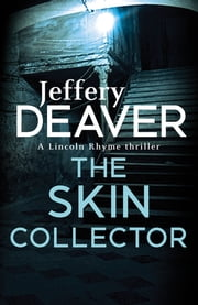 The Skin Collector - Lincoln Rhyme Book 11 ebook by Jeffery Deaver
