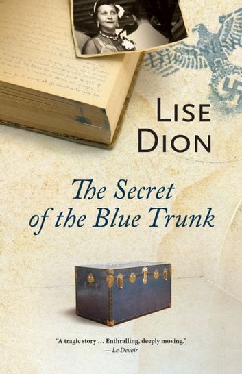 The Secret of the Blue Trunk ebook by Lise Dion