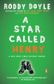 A Star Called Henry - A Novel ebook by Roddy Doyle