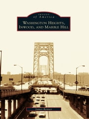 Washington Heights, Inwood, and Marble Hill ebook by James Renner