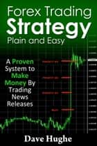 Forex Trading Strategy: Plain and Easy ebook by Dave Hughe