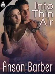 Into Thin Air ebook by Anson Barber