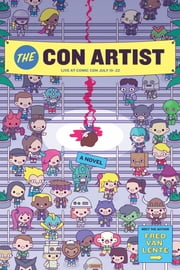 The Con Artist - A Novel ebook by Fred Van Lente, Tom Fowler