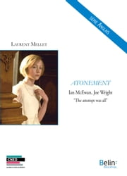 Atonement - Ian McEwan, Joe Wright - The attempt was all ebook by Laurent Mellet