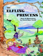 The Elfling Princess ebook by Cheryl Kaye Tardif