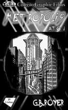 Graphic Novel - Metropolis – Volume 1 ebook by G.B. Royer