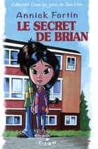 Le secret de Brian ebook by Annick Fortin