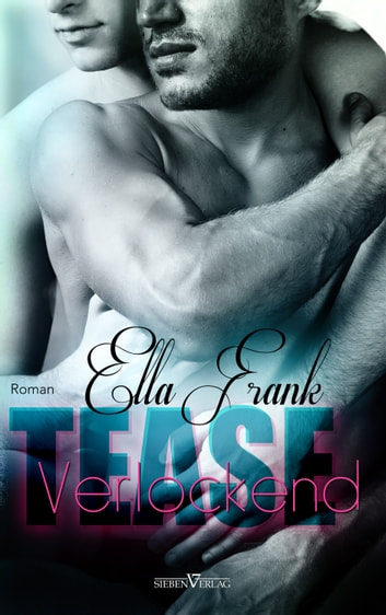 Tease - Verlockung ebook by Ella Frank