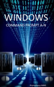 Windows Command Prompt A-N ebook by Prometheus MMS