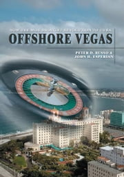 Offshore Vegas - How the Mob Brought Revolution to Cuba ebook by Peter Russo