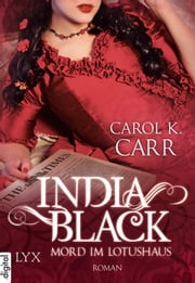 India Black - Mord im Lotushaus ebook by Carol K. Carr, Andreas Heckmann
