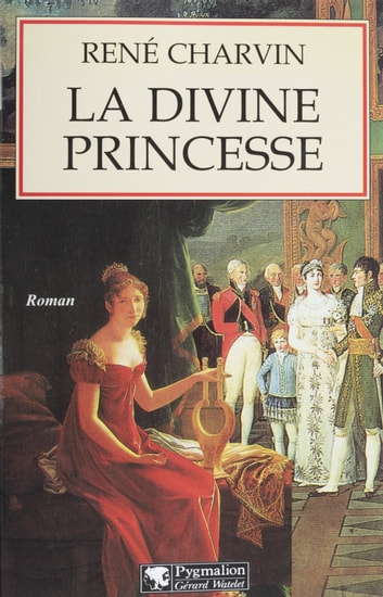 La Divine Princesse ebook by René Charvin