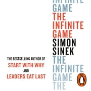 The Infinite Game - How Great Businesses Achieve Long-lasting Success audiobook by Simon Sinek