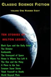 Classic Science Fiction Volume One Number Eight ebook by Milton Lesser