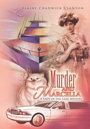 Murder and Marcella - A Lady of the Lane Mystery ebook by Elaine Chadwick Clanton