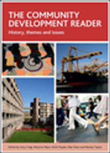 The community development reader - History, themes and issues eBook by