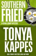 Southern Fried ebook by Tonya Kappes