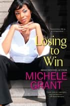 Losing to Win ebook by Michele Grant