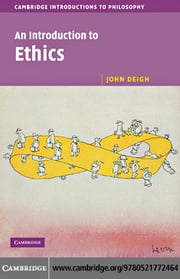 An Introduction to Ethics ebook by Deigh, John
