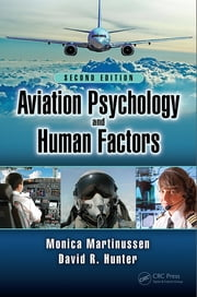 Aviation Psychology and Human Factors, Second Edition ebook by Monica Martinussen,David R. Hunter