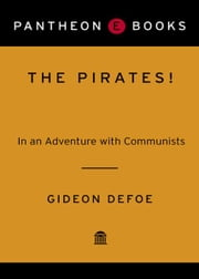 The Pirates! In an Adventure with Communists - A Novel ebook by Gideon Defoe