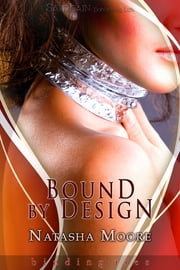 Bound by Design ebook by Natasha Moore