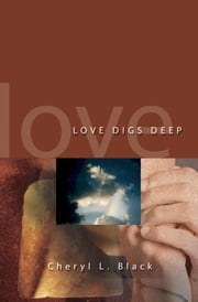 Love Digs Deep ebook by Cheryl L. Black