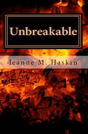 Unbreakable ebook by Jeanne M. Haskin