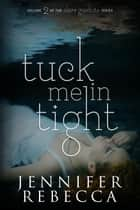 Tuck Me in Tight - The Claire Goodnite Series, #2 ebook by