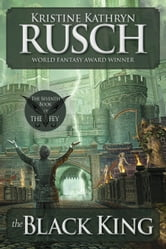 The Black King: The Seventh Book of The Fey ebook by Kristine Kathryn Rusch