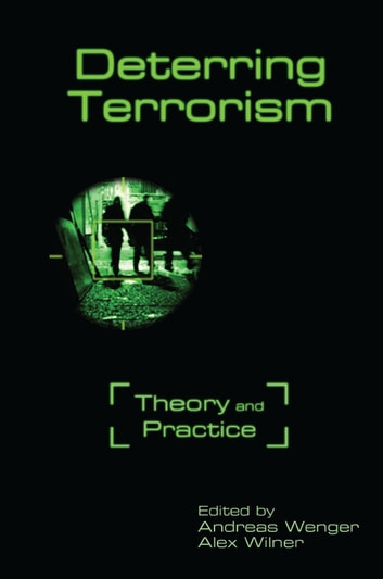 Deterring Terrorism - Theory and Practice ebook by