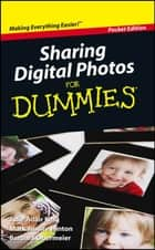 Sharing Digital Photos For Dummies, Pocket Edition ebook by Mark Justice Hinton, Barbara Obermeier, Julie Adair King