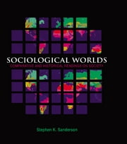 Sociological Worlds - Comparative and Historical Readings on Society ebook by