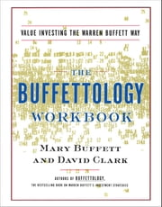 The Buffettology Workbook - Value Investing the Warren Buffett Way 電子書 by Mary Buffett, David Clark