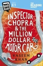 Inspector Chopra and the Million-Dollar Motor Car - A Baby Ganesh Agency short story ebook by