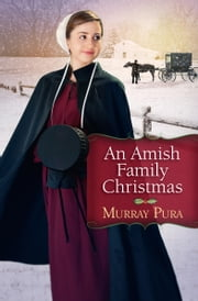 An Amish Family Christmas ebook by Murray Pura