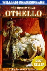 Othello By William Shakespeare - With 30+ Original Illustrations,Summary and Free Audio Book Link ebook by William Shakespeare