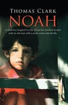 Noah ebook by Thomas Clark